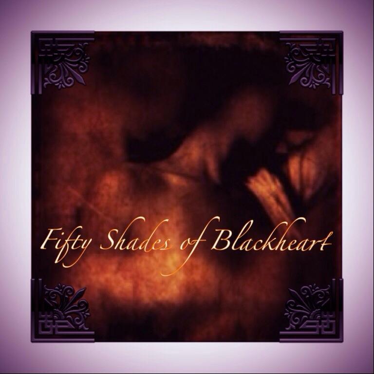 Fifty Shades of Blackheart